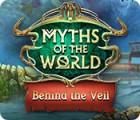 Jocul Myths of the World: Behind the Veil