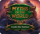 Jocul Myths of the World: Under the Surface