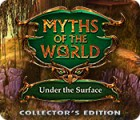 Jocul Myths of the World: Under the Surface Collector's Edition