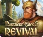 Jocul Northern Tales 5: Revival