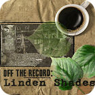 Jocul Off the Record: Linden Shades Collector's Edition