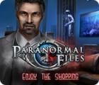 Jocul Paranormal Files: Enjoy the Shopping