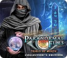 Jocul Paranormal Files: Trials of Worth Collector's Edition