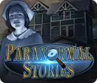 Jocul Paranormal Stories