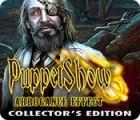 Jocul Puppet Show: Arrogance Effect Collector's Edition