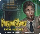 Jocul PuppetShow: Fatal Mistake Collector's Edition