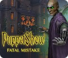 Jocul PuppetShow: Fatal Mistake