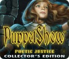 Jocul PuppetShow: Poetic Justice Collector's Edition
