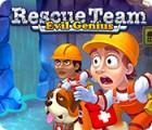 Jocul Rescue Team: Evil Genius