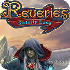 Jocul Reveries: Sisterly Love Collector's Edition