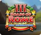Jocul Roads of Rome: New Generation III