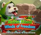 Jocul Robin Hood: Winds of Freedom Collector's Edition