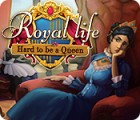Jocul Royal Life: Hard to be a Queen
