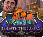 Jocul Sea of Lies: Beneath the Surface