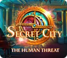 Jocul Secret City: The Human Threat