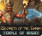 Jocul Secrets of the Dark: Temple of Night