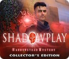 Jocul Shadowplay: Harrowstead Mystery Collector's Edition