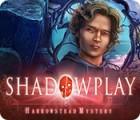 Jocul Shadowplay: Harrowstead Mystery