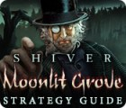 Jocul Shiver: Moonlit Grove Strategy Guide