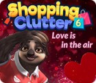 Jocul Shopping Clutter 6: Love is in the air