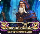Jocul Shrouded Tales: The Spellbound Land Collector's Edition