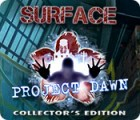 Jocul Surface: Project Dawn Collector's Edition
