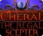 Jocul The Dark Hills of Cherai 2: The Regal Scepter