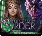 Jocul The Secret Order: Return to the Buried Kingdom