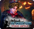 Jocul The Unseen Fears: Stories Untold