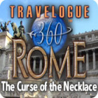 Jocul Travelogue 360: Rome - The Curse of the Necklace