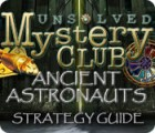 Jocul Unsolved Mystery Club: Ancient Astronauts Strategy Guide
