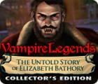 Jocul Vampire Legends: The Untold Story of Elizabeth Bathory Collector's Edition