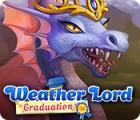 Jocul Weather Lord: Graduation