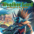 Jocul Weather Lord: In Pursuit of the Shaman