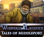 Jocul Whispered Legends: Tales of Middleport