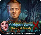 Jocul Whispered Secrets: Dreadful Beauty Collector's Edition