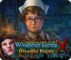 Jocul Whispered Secrets: Dreadful Beauty