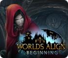 Jocul Worlds Align: Beginning