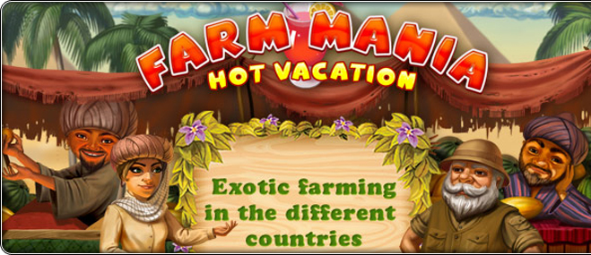 Jocul în exclusivitate Farm Mania: Hot Vacation