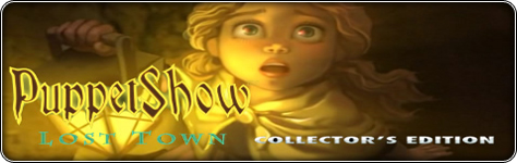 Jocul premium PuppetShow: Lost Town Collector's Edition